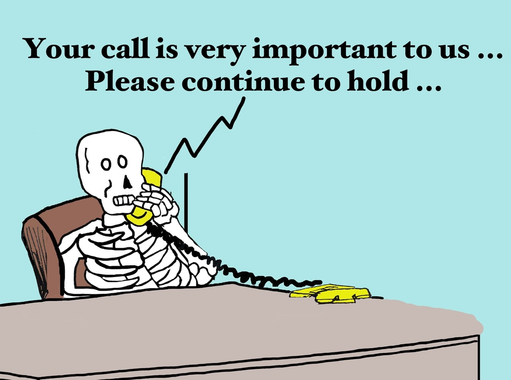 Person on hold with customer service for so many years that he is only a skeleton now